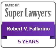 Rated by Super Lawyers for 5 Years: Robert V. Fallarino